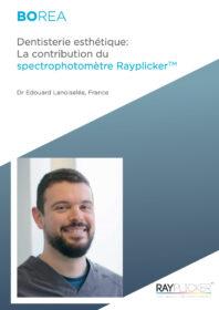 Dentisterie esthétique: La contribution du spectrophotomètre RayplickerTM - Edouard Lanoiselée - Borea